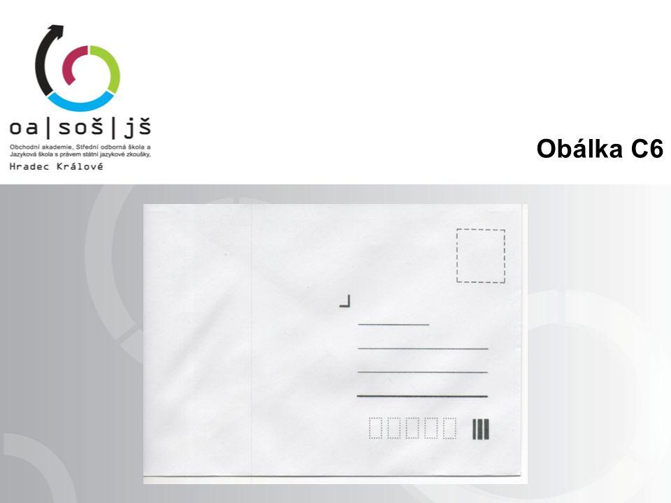 Obsah adres Musí zde být přesné označení adresáta a úplné místní údaje Nutné je dodržovat pořadí v adrese Zvýšenou pozornost věnovat dopisům pro podnikatelské subjekty