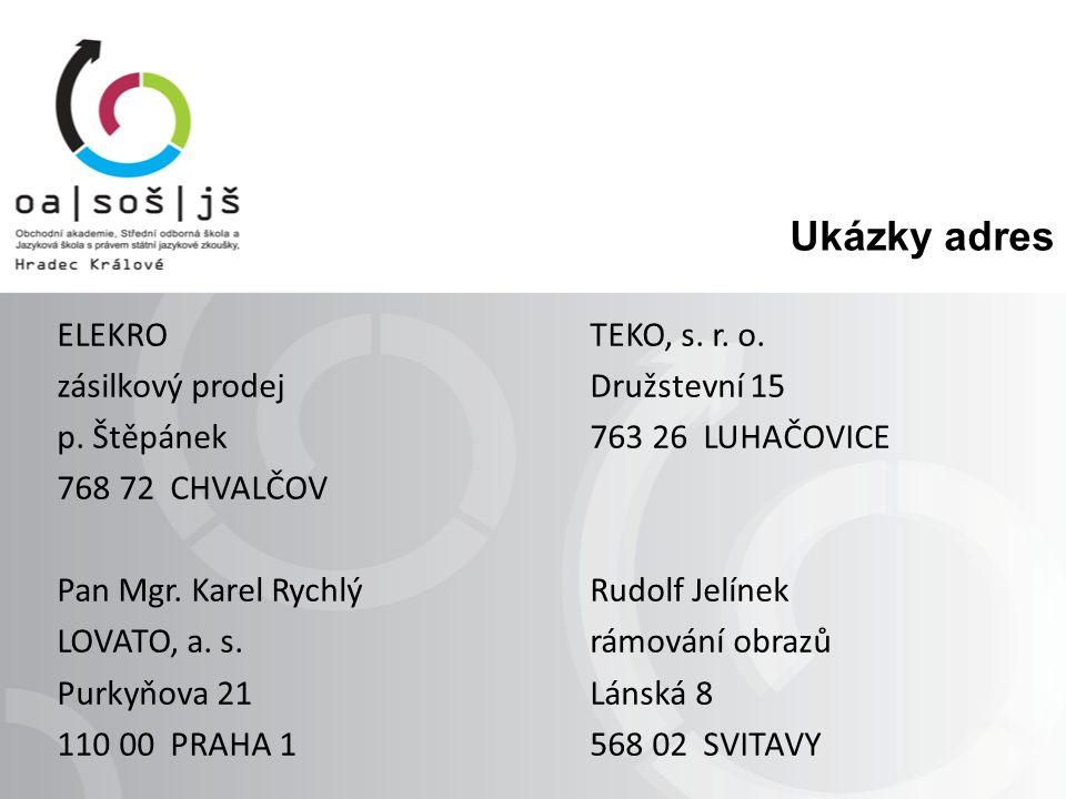 Ukázky adres ELEKROTEKO, s. r. o. zásilkový prodejDružstevní 15 p.
