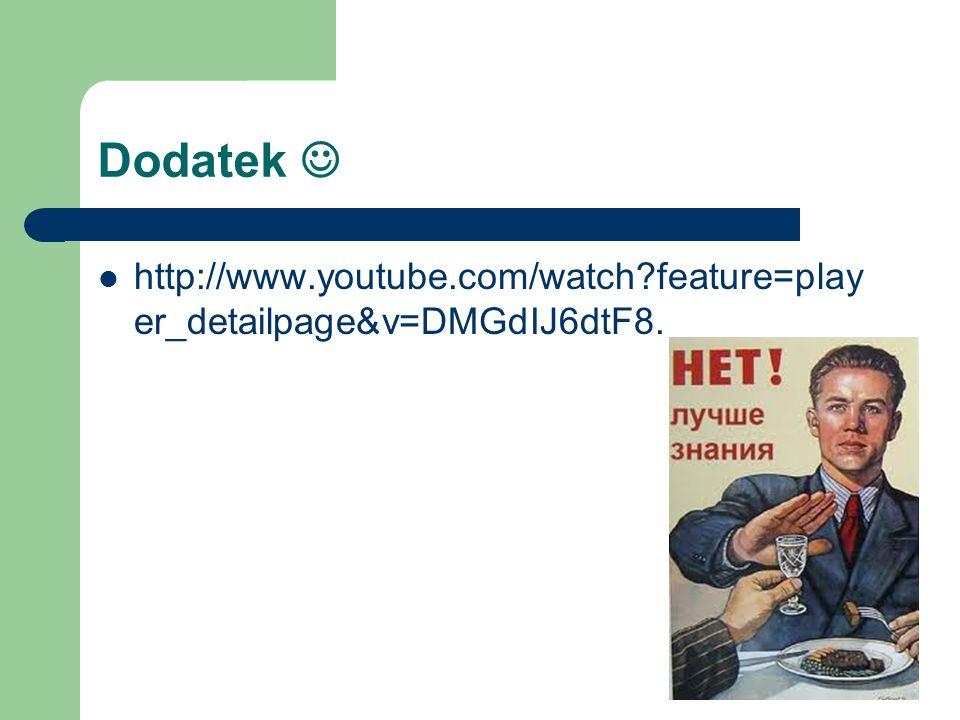Dodatek http://www.youtube.com/watch feature=play er_detailpage&v=DMGdIJ6dtF8.