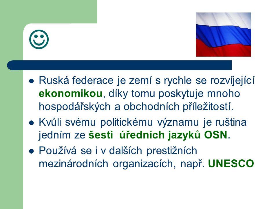 Ruská federace je zemí s rychle se rozvíjející ekonomikou, díky tomu poskytuje mnoho hospodářských a obchodních příležitostí.