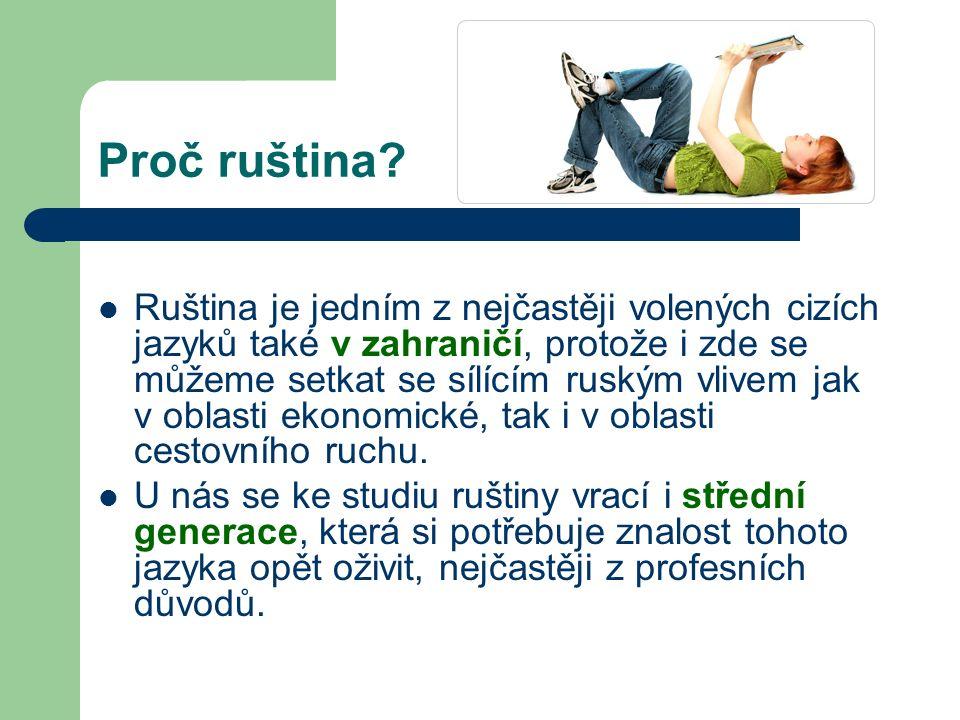 Ruština jako vyučovací předmět: Vzdělávání ruského jazyka směřuje k osvojení mluvené i psané podoby jazyka na úrovni odpovídající B1 podle Společného evropského rámce jazyků a osvojení poznatků potřebných pro získání mezinárodně uznávaných zkoušek.