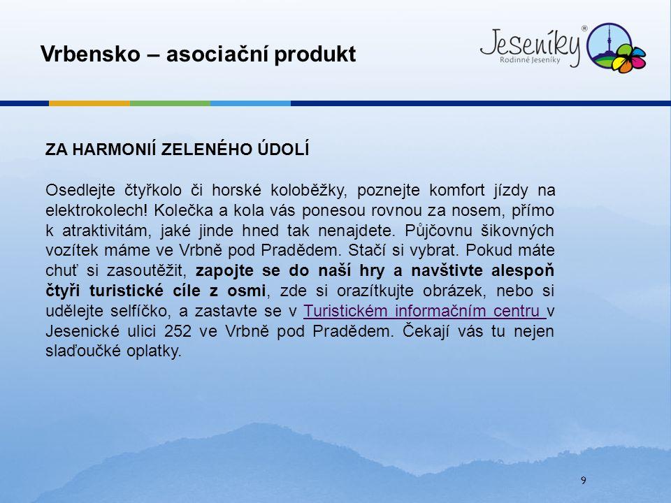 9 Vrbensko – asociační produkt ZA HARMONIÍ ZELENÉHO ÚDOLÍ Osedlejte čtyřkolo či horské koloběžky, poznejte komfort jízdy na elektrokolech.