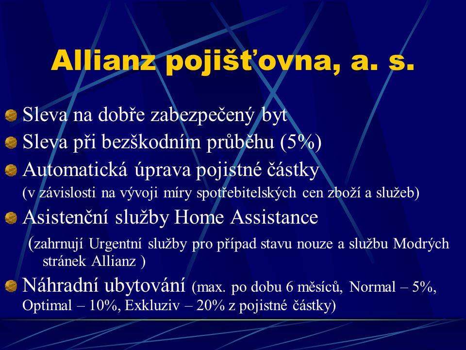 Allianz pojišťovna, a. s. Sleva na dobře zabezpečený byt Sleva při bezškodním průběhu (5%) Automatická úprava pojistné částky (v závislosti na vývoji