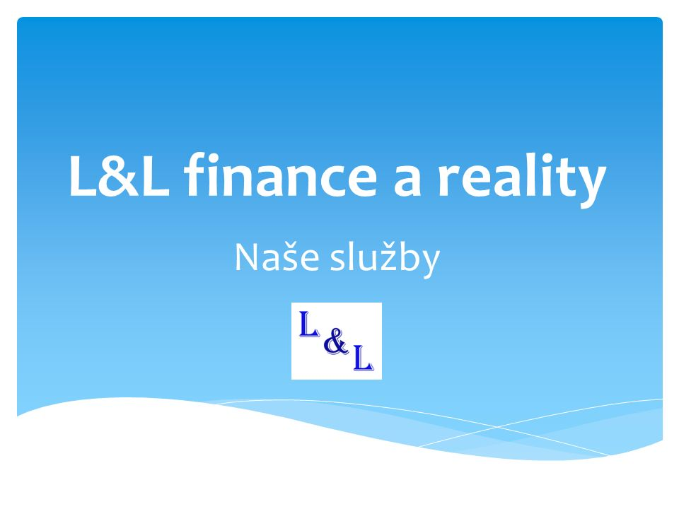 L&L finance a reality Naše služby