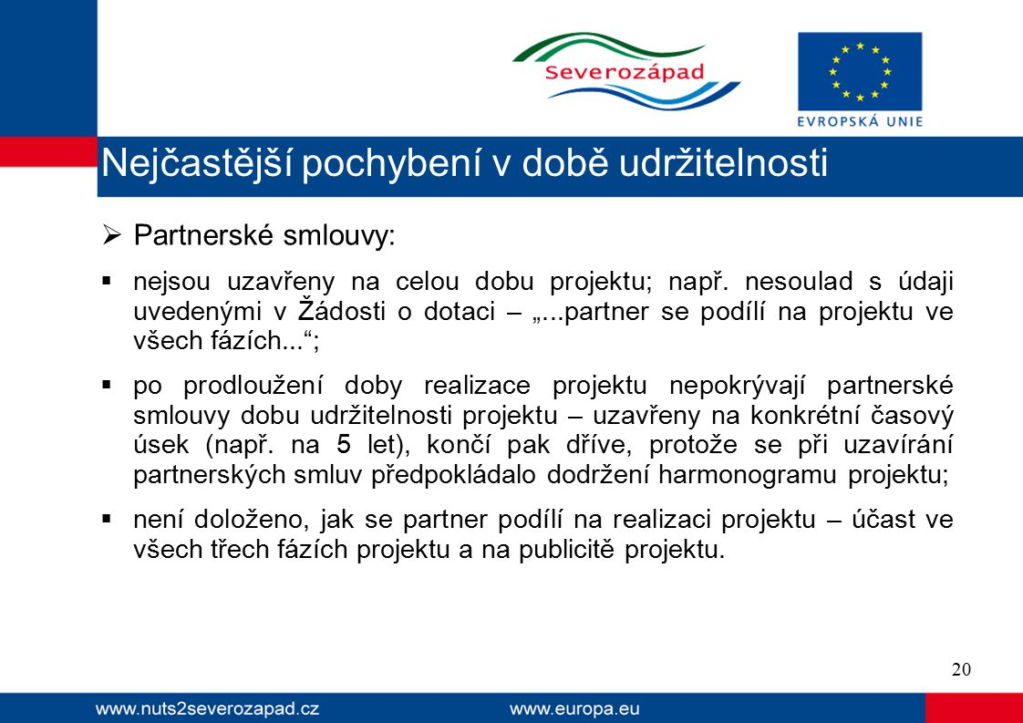  Partnerské smlouvy:  nejsou uzavřeny na celou dobu projektu; např.