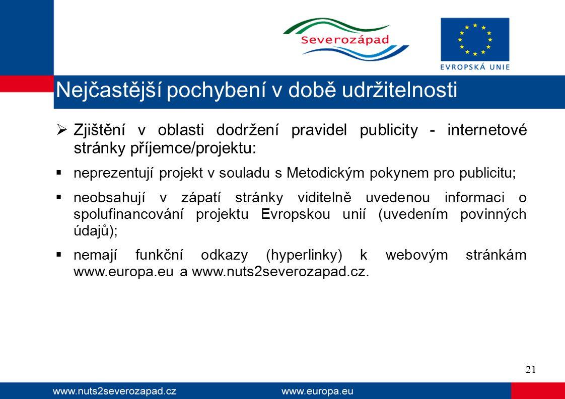  Zjištění v oblasti dodržení pravidel publicity - internetové stránky příjemce/projektu:  neprezentují projekt v souladu s Metodickým pokynem pro publicitu;  neobsahují v zápatí stránky viditelně uvedenou informaci o spolufinancování projektu Evropskou unií (uvedením povinných údajů);  nemají funkční odkazy (hyperlinky) k webovým stránkám www.europa.eu a www.nuts2severozapad.cz.
