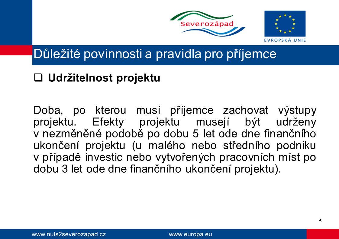 Udržitelnost projektu Doba, po kterou musí příjemce zachovat výstupy projektu.