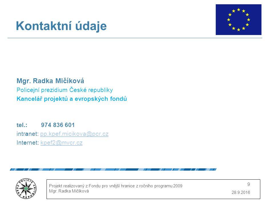 28.9.2016 Projekt realizovaný z Fondu pro vnější hranice z ročního programu 2009 Mgr.