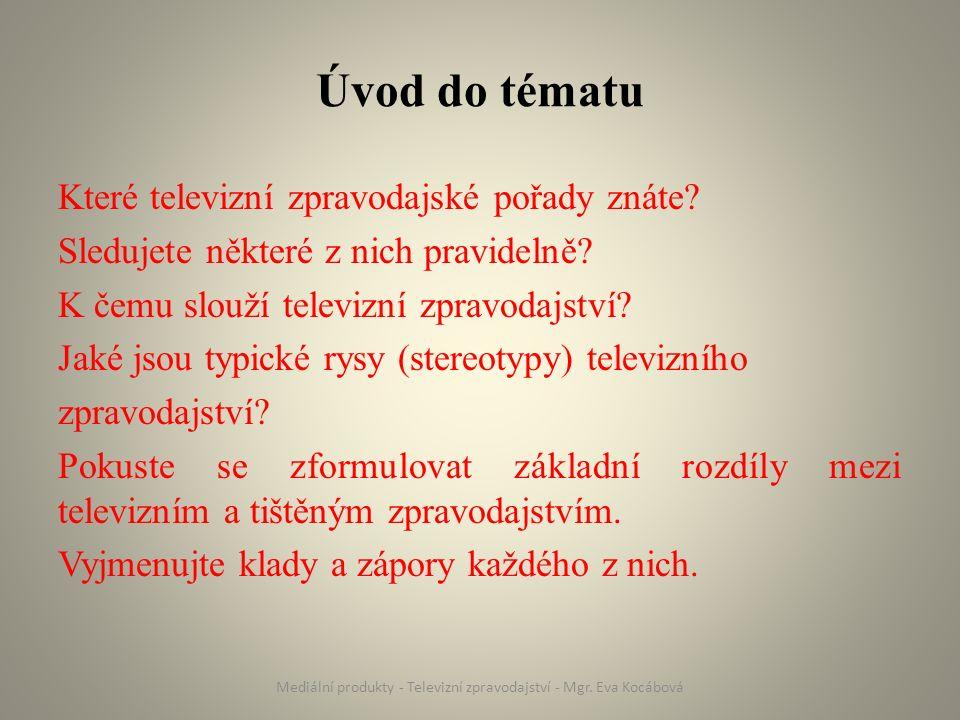 Úvod do tématu Které televizní zpravodajské pořady znáte.