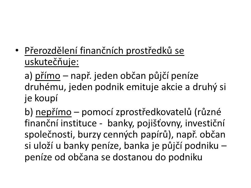 Přerozdělení finančních prostředků se uskutečňuje: a) přímo – např.