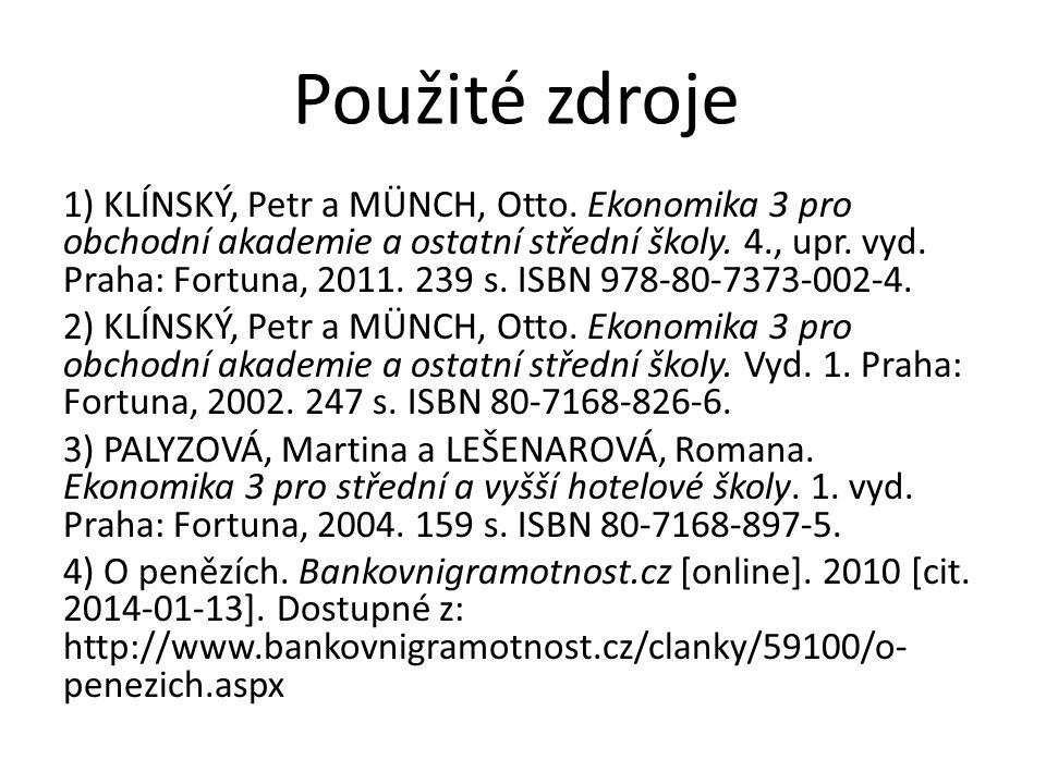 Použité zdroje 1) KLÍNSKÝ, Petr a MÜNCH, Otto.