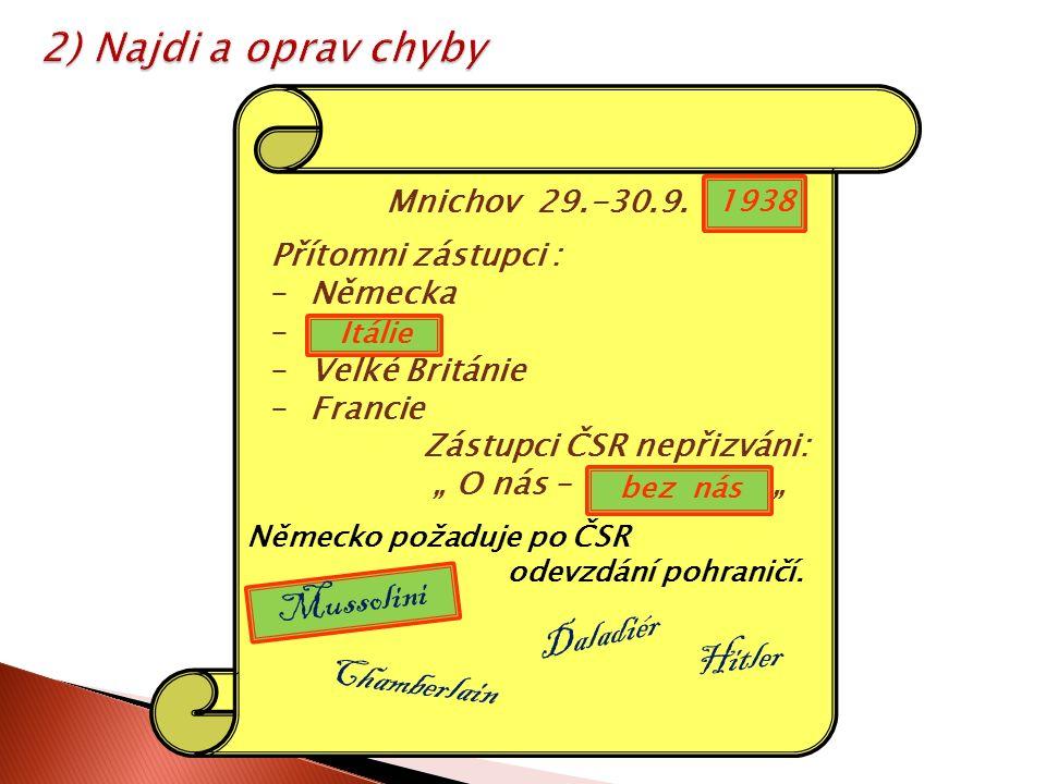 2) Najdi a oprav chyby Mnichov 29.-30.9.
