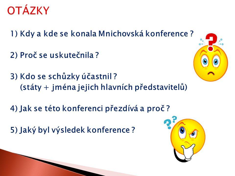 1) Kdy a kde se konala Mnichovská konference . 2) Proč se uskutečnila .