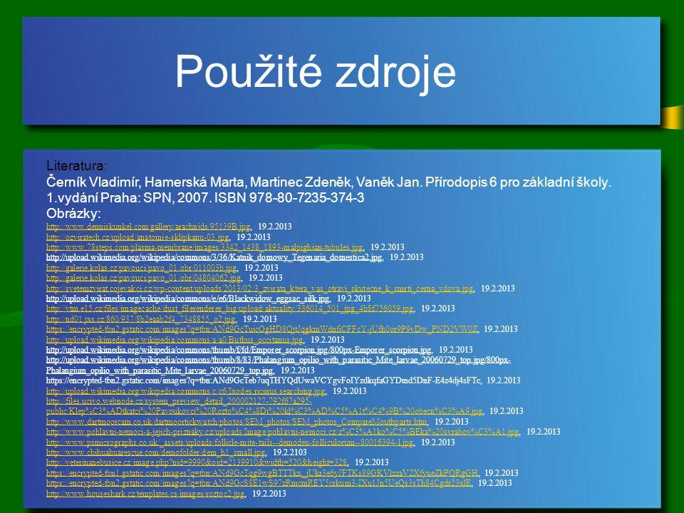 Použité zdroje Literatura: Černík Vladimír, Hamerská Marta, Martinec Zdeněk, Vaněk Jan.