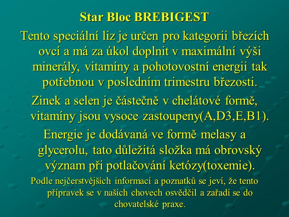 Star Bloc BREBIGEST Tento speciální liz je určen pro kategorii březích ovcí a má za úkol doplnit v maximální výši minerály, vitamíny a pohotovostní energii tak potřebnou v posledním trimestru březosti.