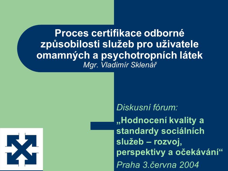Proces certifikace odborné způsobilosti služeb pro uživatele omamných a psychotropních látek Mgr.