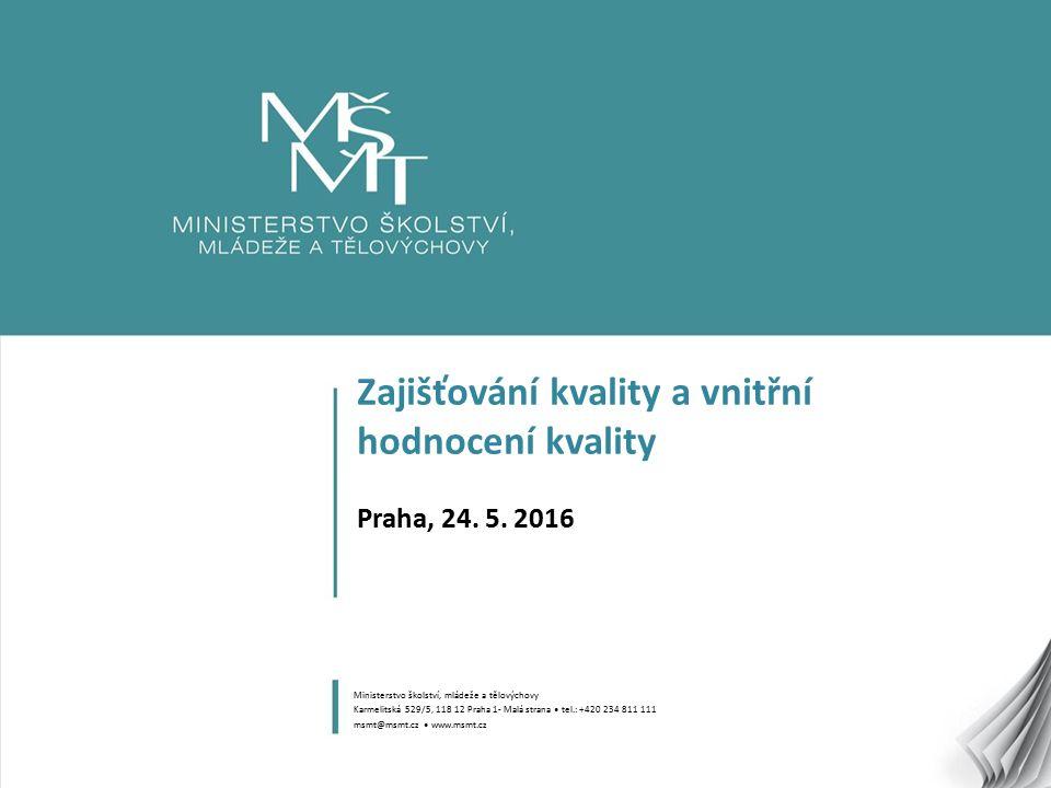 1 Zajišťování kvality a vnitřní hodnocení kvality Praha, 24.