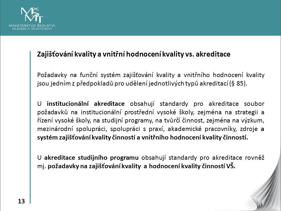 13 Zajišťování kvality a vnitřní hodnocení kvality vs.