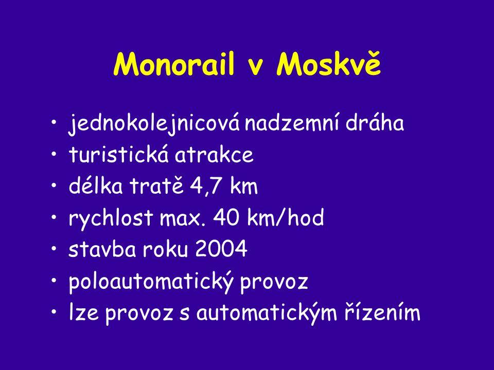 Monorail v Moskvě jednokolejnicová nadzemní dráha turistická atrakce délka tratě 4,7 km rychlost max.