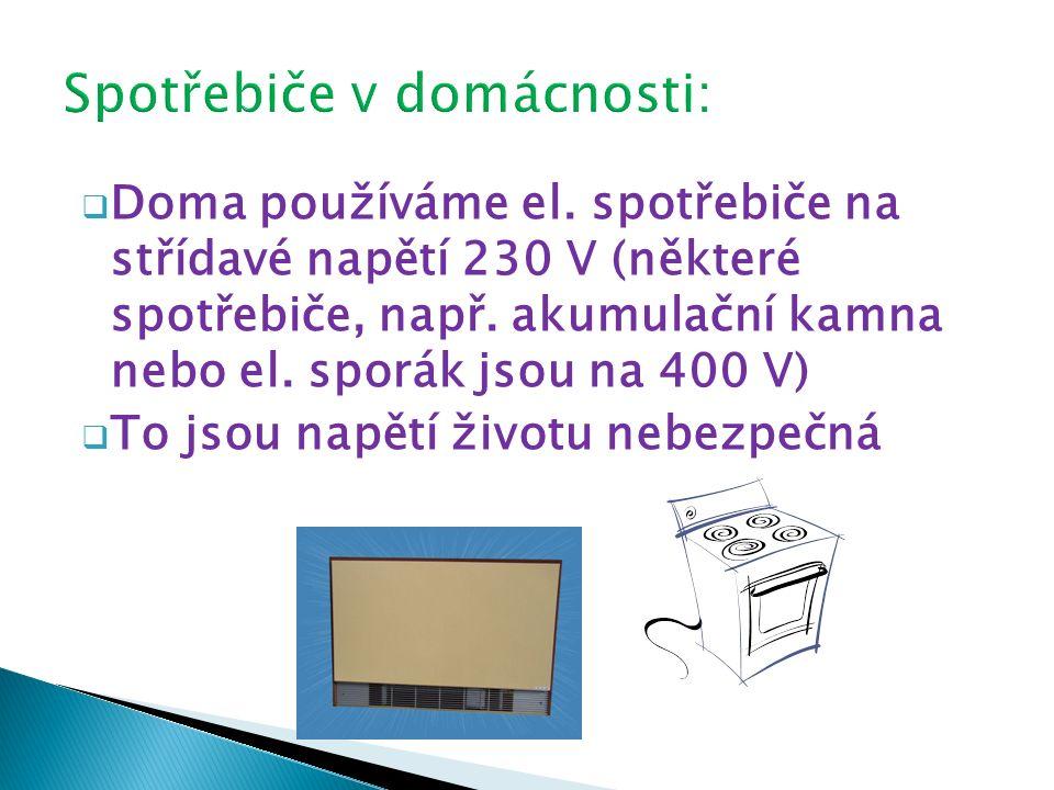  Doma používáme el. spotřebiče na střídavé napětí 230 V (některé spotřebiče, např.