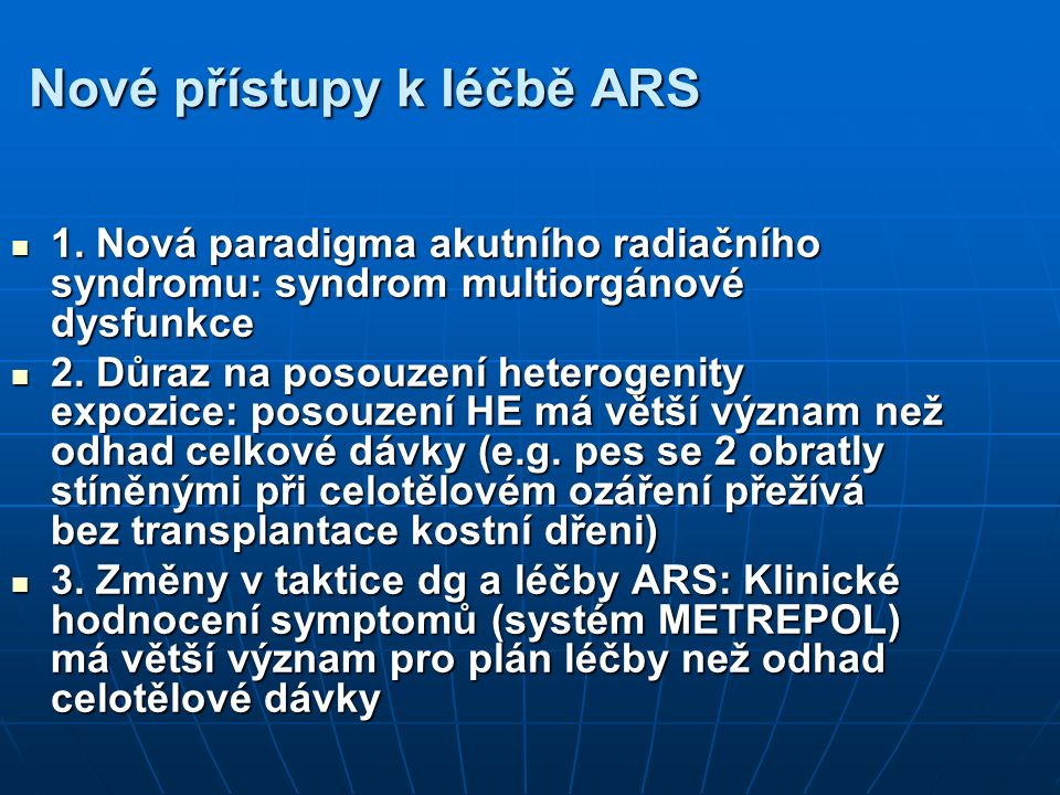 Nové přístupy k léčbě ARS 1. Nová paradigma akutního radiačního syndromu: syndrom multiorgánové dysfunkce 1. Nová paradigma akutního radiačního syndro