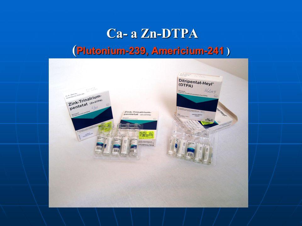 Ca- a Zn-DTPA ( Plutonium-239, Americium-241 ) Ca- a Zn-DTPA ( Plutonium-239, Americium-241 )