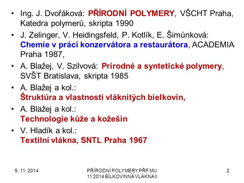 Ing. J. Dvořáková: PŘÍRODNÍ POLYMERY, VŠCHT Praha, Katedra polymerů, skripta 1990 J.