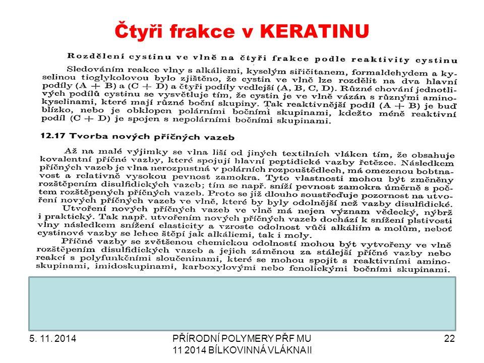 Čtyři frakce v KERATINU 5. 11. 2014PŘÍRODNÍ POLYMERY PŘF MU 11 2014 BÍLKOVINNÁ VLÁKNA II 22