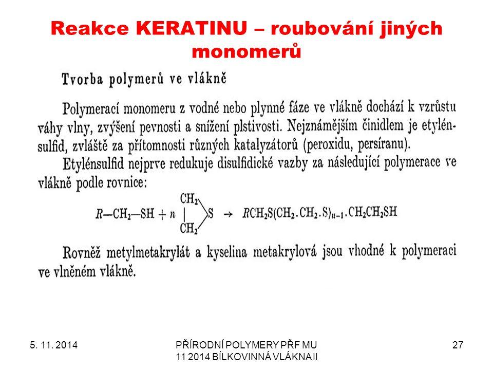 Reakce KERATINU – roubování jiných monomerů 5. 11.