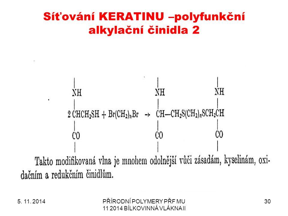 Síťování KERATINU –polyfunkční alkylační činidla 2 5.