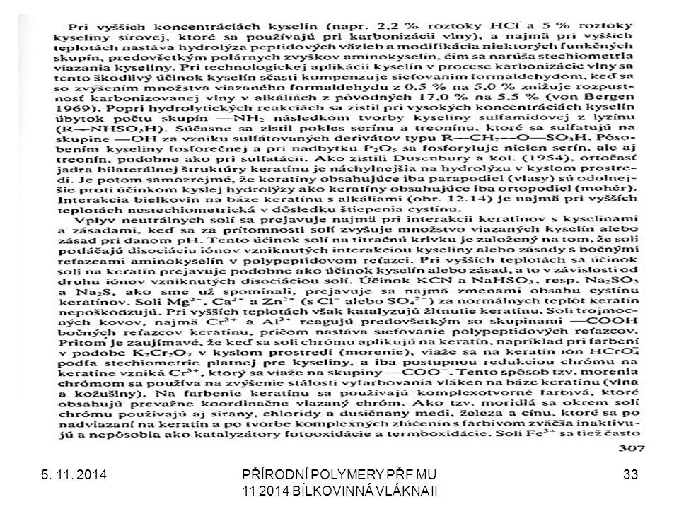 5. 11. 2014PŘÍRODNÍ POLYMERY PŘF MU 11 2014 BÍLKOVINNÁ VLÁKNA II 33