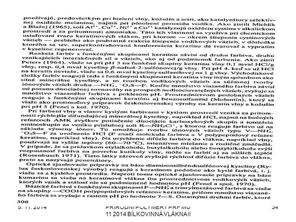 5. 11. 2014PŘÍRODNÍ POLYMERY PŘF MU 11 2014 BÍLKOVINNÁ VLÁKNA II 34