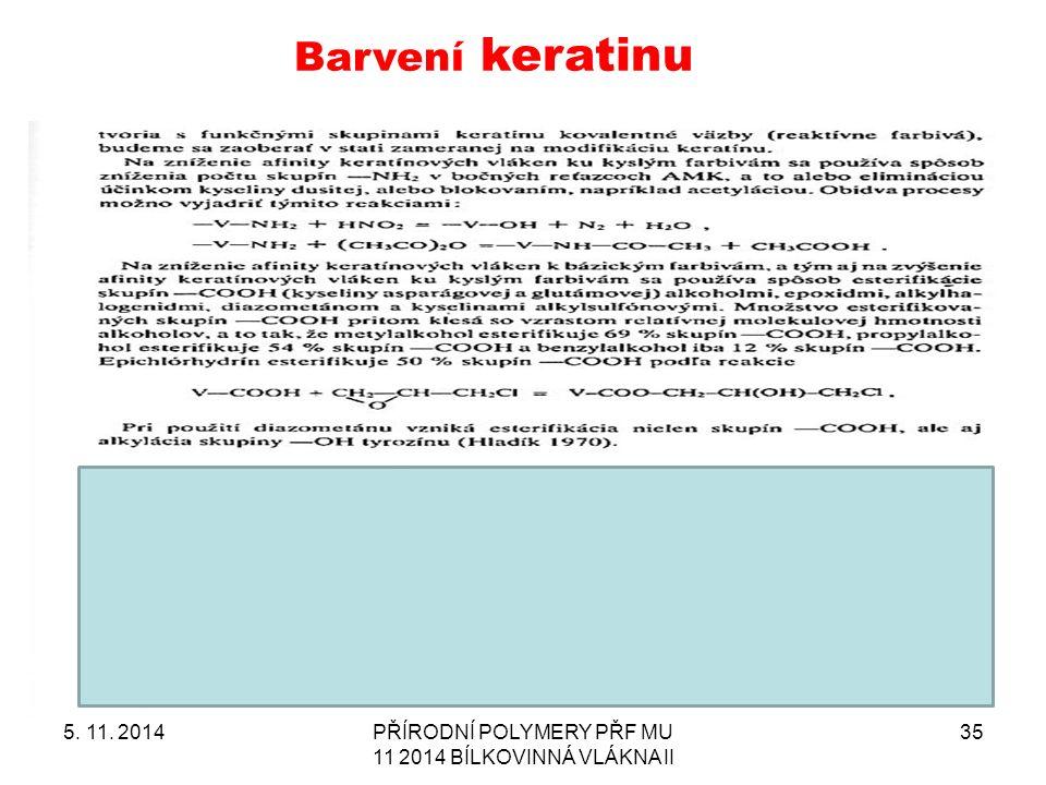 5. 11. 2014PŘÍRODNÍ POLYMERY PŘF MU 11 2014 BÍLKOVINNÁ VLÁKNA II 35 Barvení keratinu