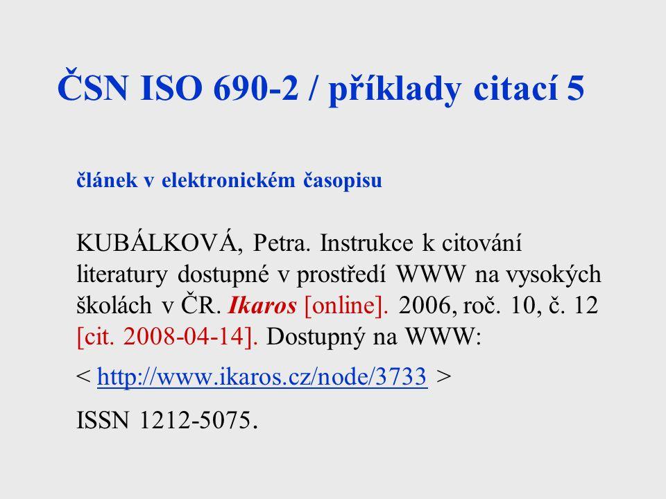 ČSN ISO 690-2 / příklady citací 5 článek v elektronickém časopisu KUBÁLKOVÁ, Petra.