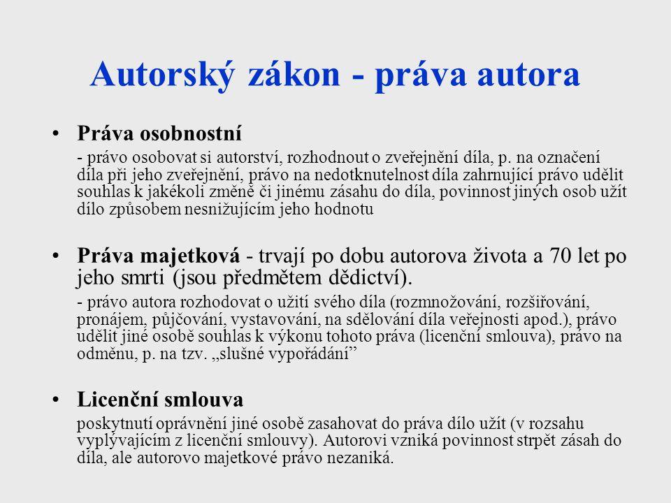 Autorský zákon - práva autora Práva osobnostní - právo osobovat si autorství, rozhodnout o zveřejnění díla, p.