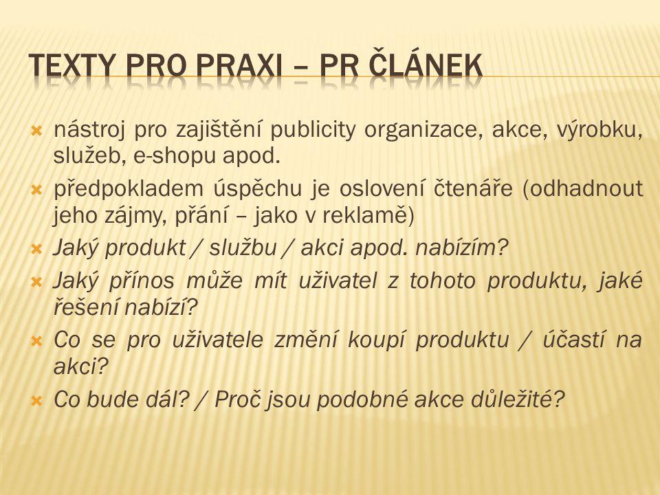  nástroj pro zajištění publicity organizace, akce, výrobku, služeb, e-shopu apod.