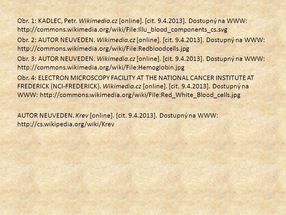 Obr. 1: KADLEC, Petr. Wikimedia.cz [online]. [cit. 9.4.2013]. Dostupný na WWW: http://commons.wikimedia.org/wiki/File:Illu_blood_components_cs.svg Obr