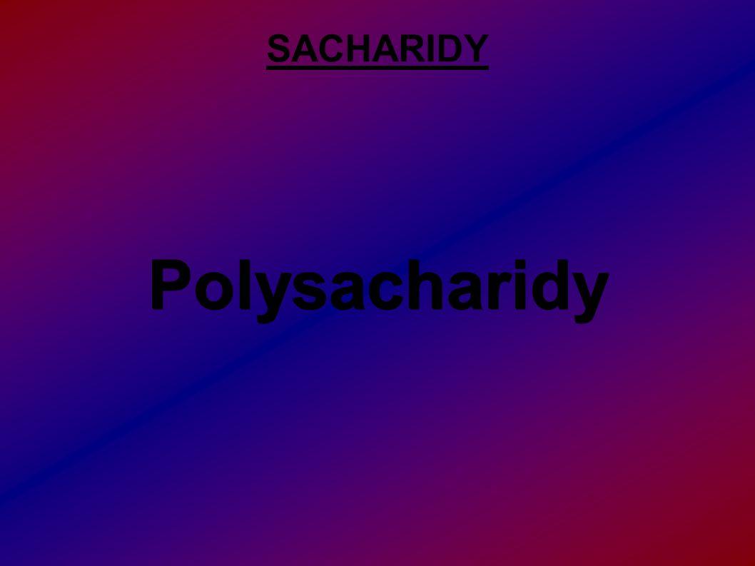 ● Polysacharidy jsou polymerní sacharidy.