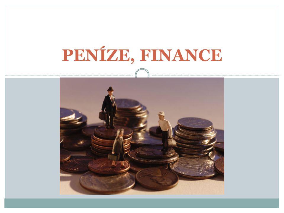 PENÍZE, FINANCE