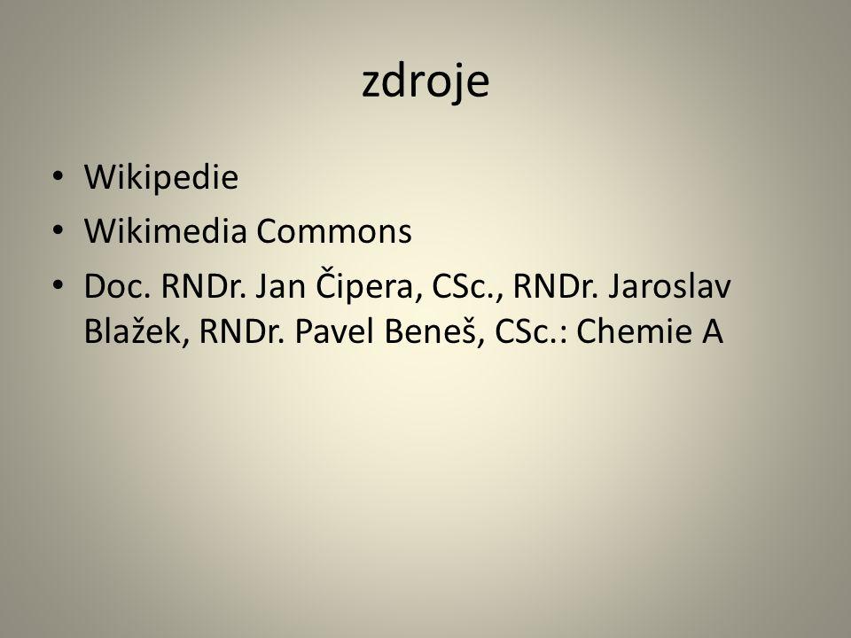 zdroje Wikipedie Wikimedia Commons Doc. RNDr. Jan Čipera, CSc., RNDr.