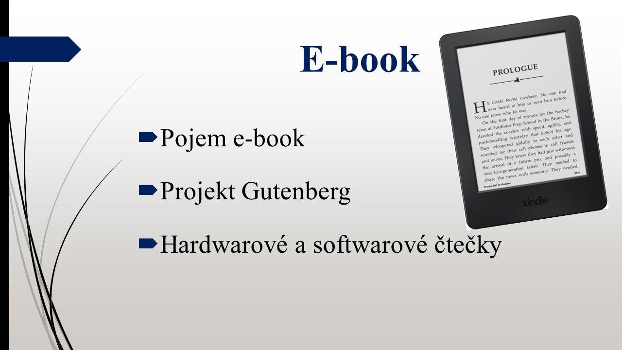 E-book  Pojem e-book  Projekt Gutenberg  Hardwarové a softwarové čtečky