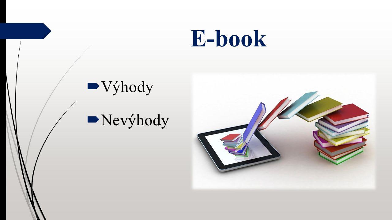 E-book  Výhody  Nevýhody