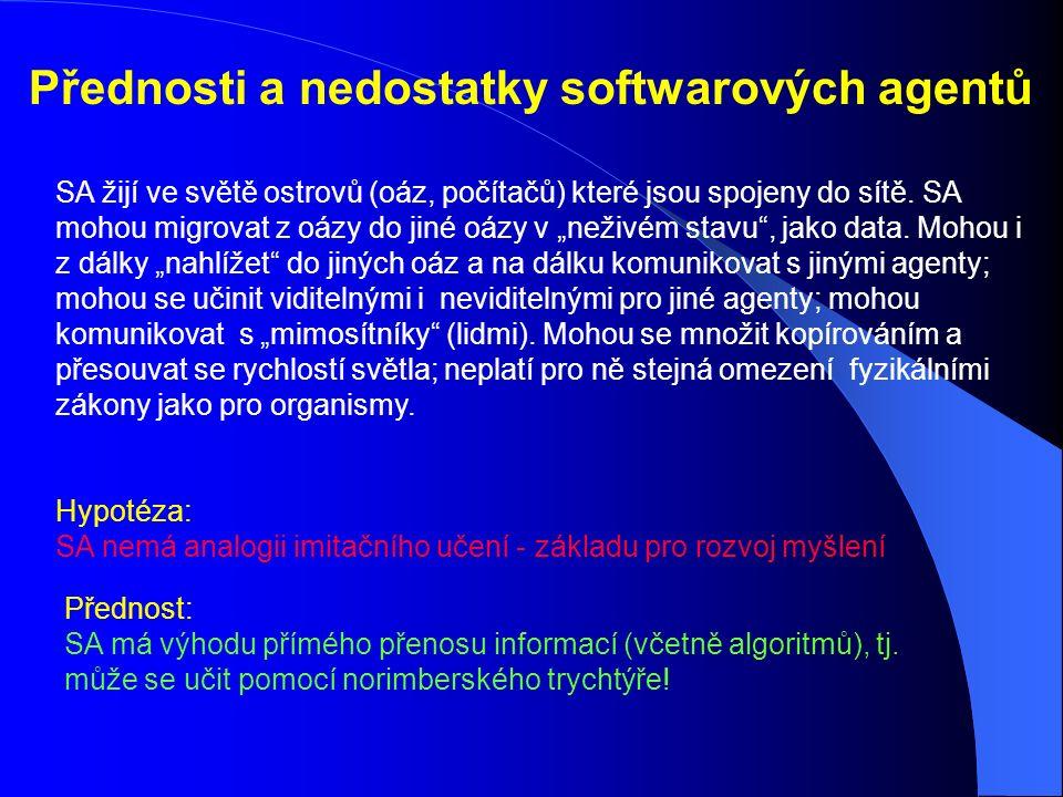 Sémantický web více strukturuje svět pro soft- warové agenty - vnáší do něj více (syntakticky) rozlišitelných entit.