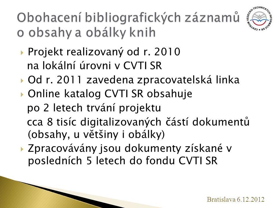  Projekt realizovaný od r. 2010 na lokální úrovni v CVTI SR  Od r.