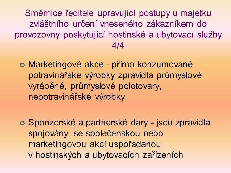 Směrnice ředitele upravující postupy u majetku zvláštního určení vneseného zákazníkem do provozovny poskytující hostinské a ubytovací služby 4/4 Marke