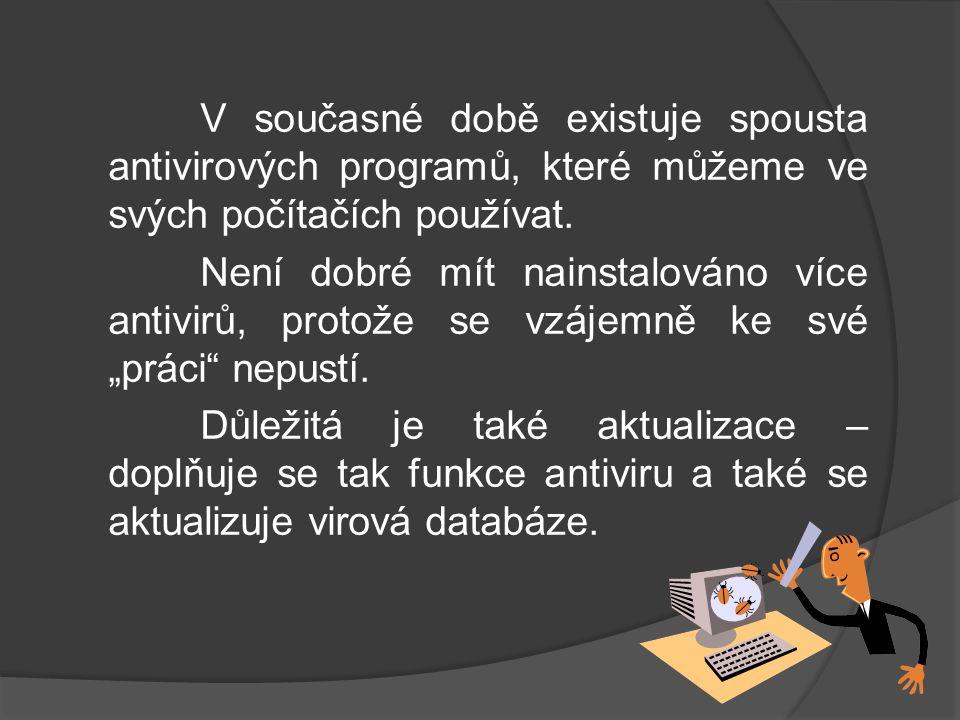 V současné době existuje spousta antivirových programů, které můžeme ve svých počítačích používat. Není dobré mít nainstalováno více antivirů, protože