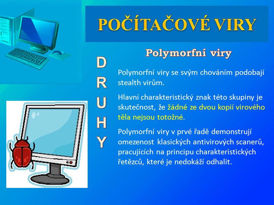 Polymorfní viry se svým chováním podobají stealth virům.