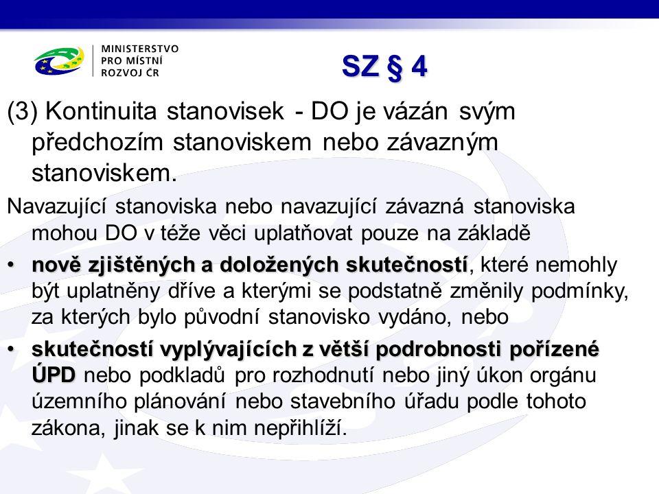 (3) Kontinuita stanovisek - DO je vázán svým předchozím stanoviskem nebo závazným stanoviskem.