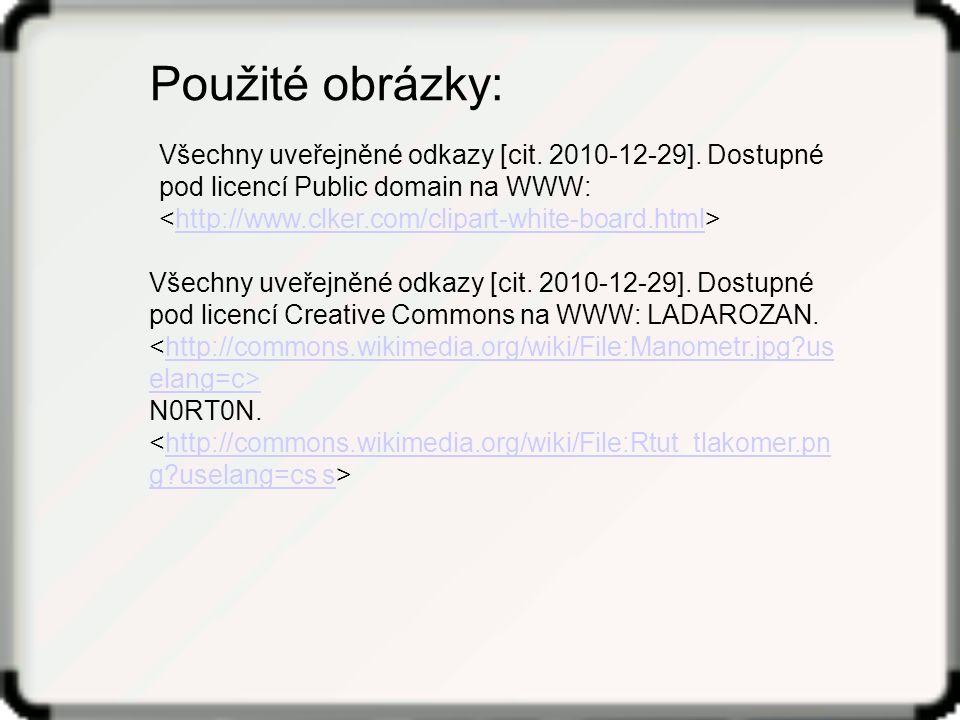 Všechny uveřejněné odkazy [cit. 2010-12-29]. Dostupné pod licencí Public domain na WWW: http://www.clker.com/clipart-white-board.html Použité obrázky: