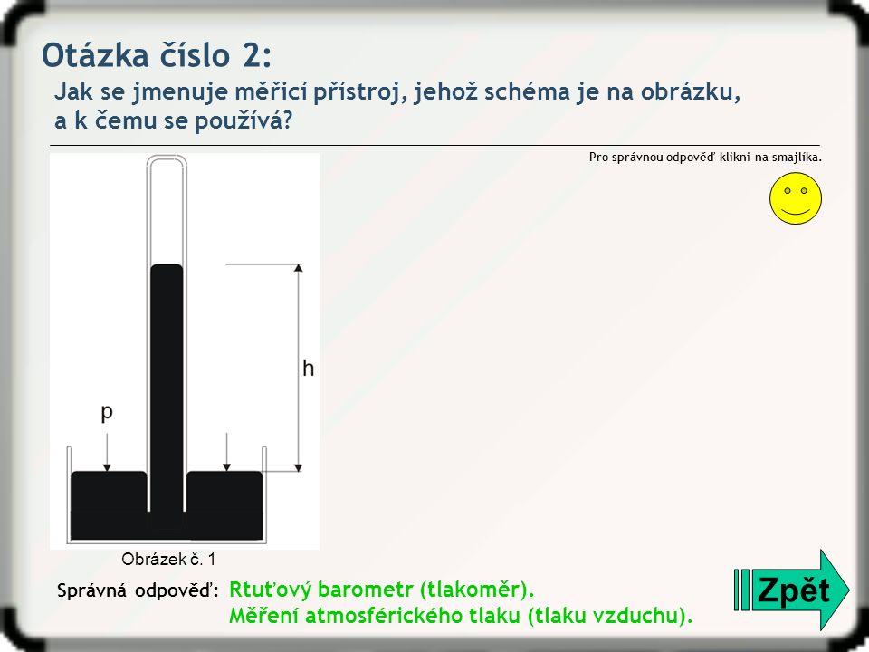 Otázka číslo 2: Jak se jmenuje měřicí přístroj, jehož schéma je na obrázku, a k čemu se používá? Zpět Správná odpověď: Pro správnou odpověď klikni na